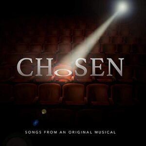 CHOSEN: Songs from an Original Musical